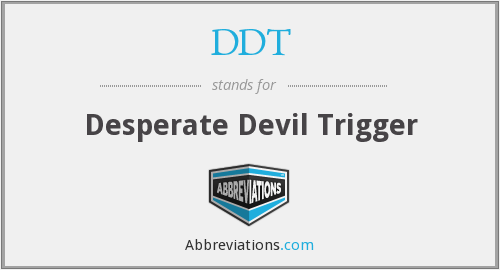 DDT - Desperate Devil Trigger
