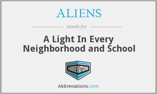 ALIENS - A Light In Every Neighborhood and School