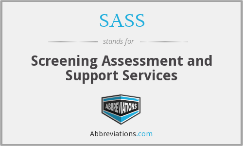 SASS - Screening Assessment and Support Services