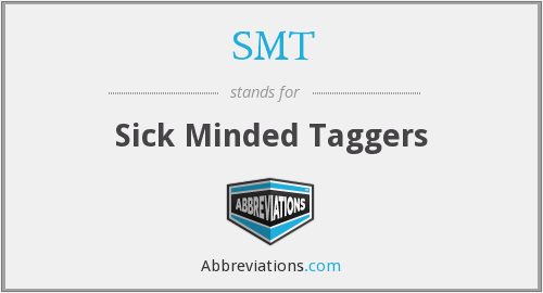 SMT - Sick Minded Taggers