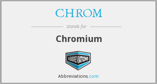 What does CHROM stand for?