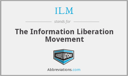 ILM - The Information Liberation Movement