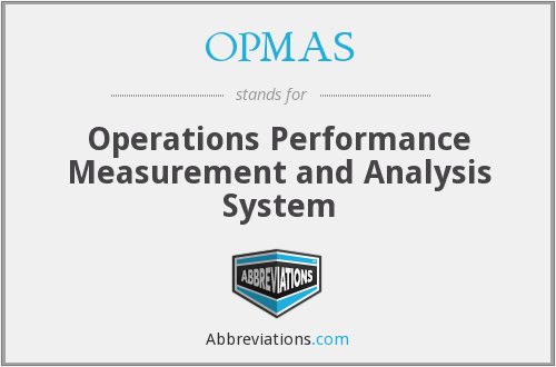 OPMAS - Operations Performance Measurement and Analysis System
