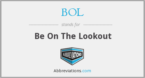 BOL - Be On The Lookout