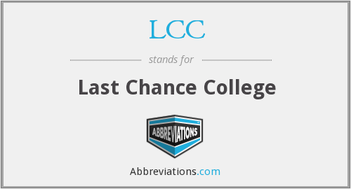 LCC - Last Chance College
