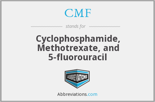 CMF - Cyclophosphamide, Methotrexate, and 5-fluorouracil