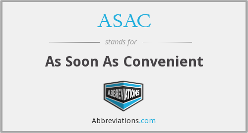 ASAC - As Soon As Convenient