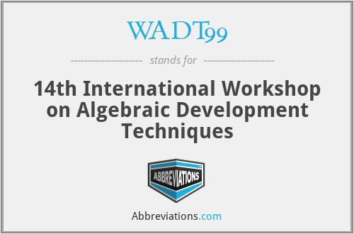 WADT99 - 14th International Workshop on Algebraic Development Techniques
