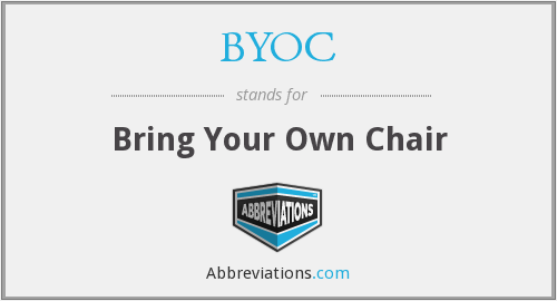 BYOC - Bring Your Own Chair