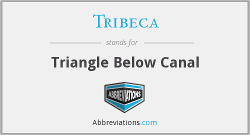 What Does Tribeca Stand For