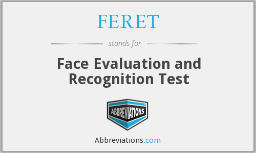 FERET - Face Evaluation and Recognition Test