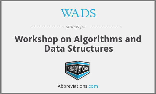 WADS - Workshop on Algorithms and Data Structures