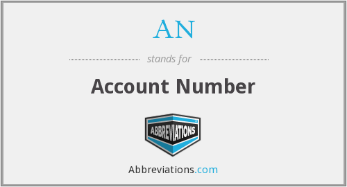 AN - Account Number