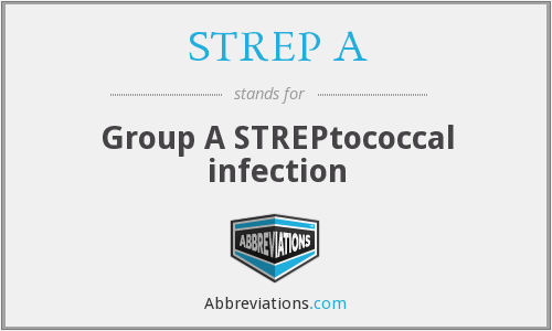 What does STREP A stand for?