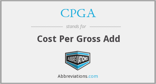 CPGA - Cost Per Gross Add
