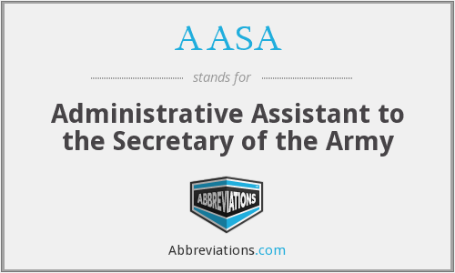 AASA - Administrative Assistant to the Secretary of the Army