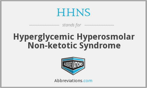 HHNS - Hyperglycemic Hyperosmolar Non-ketotic Syndrome