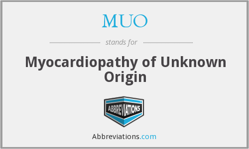 MUO - Myocardiopathy of Unknown Origin