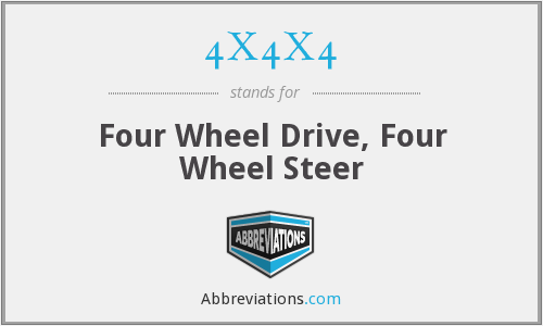 4X4X4 - Four Wheel Drive, Four Wheel Steer