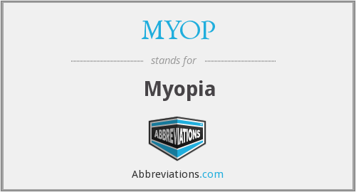 What does MYOP stand for?