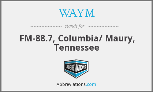 WAYM - FM-88.7, Columbia/ Maury, Tennessee