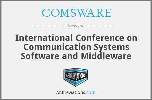 COMSWARE - International Conference on Communication Systems Software and Middleware