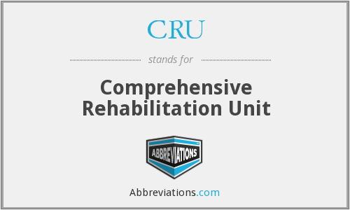 CRU - Comprehensive Rehabilitation Unit
