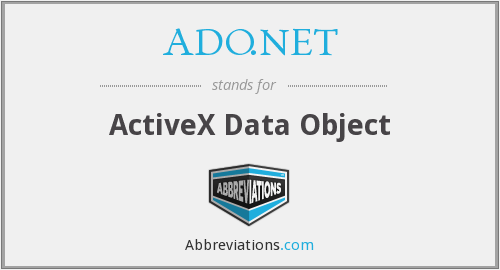 ADO.NET - ActiveX Data Object