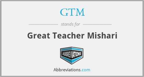 GTM - Great Teacher Mishari