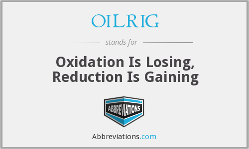 OILRIG - Oxidation Is Losing, Reduction Is Gaining