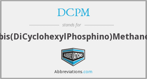 DCPM - bis(DiCyclohexylPhosphino)Methane