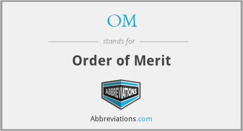 OM - Order of Merit