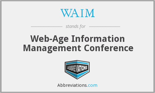WAIM - Web-Age Information Management Conference