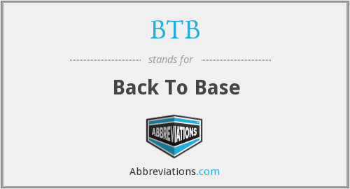BTB - Back To Base