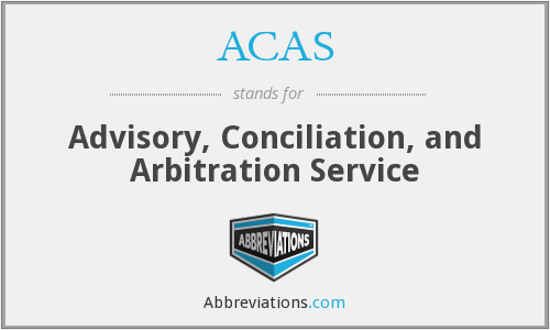 ACAS - Advisory, Conciliation, and Arbitration Service