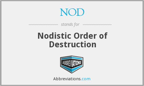 NOD - Nodistic Order of Destruction
