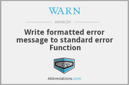 WARN - Write formatted error message to standard error Function