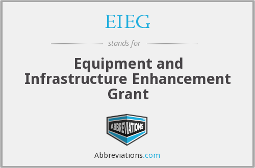 EIEG - Equipment and Infrastructure Enhancement Grant