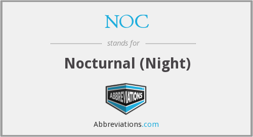 NOC - Nocturnal (Night)