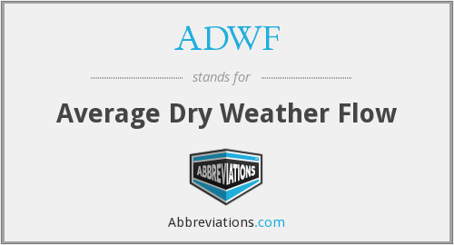 ADWF - Average Dry Weather Flow