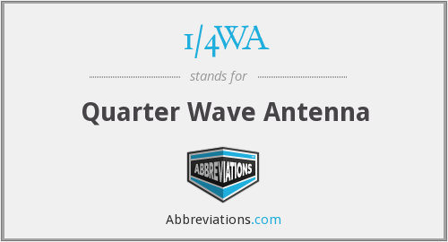 1/4WA - Quarter Wave Antenna