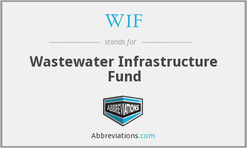 WIF - Wastewater Infrastructure Fund