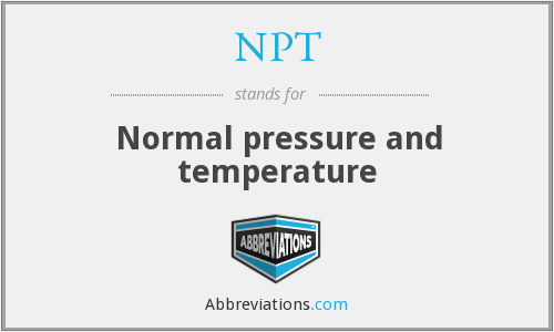 NPT - Normal pressure and temperature