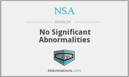 NSA - No Significant Abnormalities