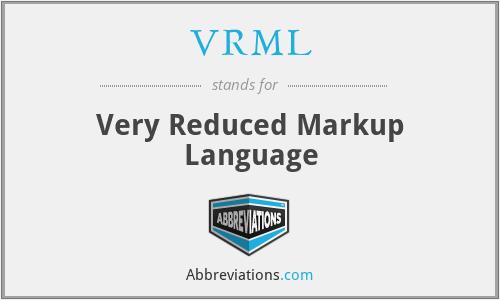 VRML - Very Reduced Markup Language