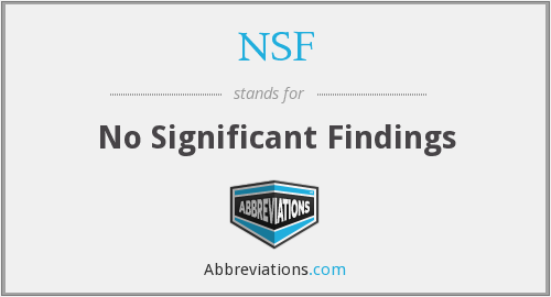 NSF - No Significant Findings