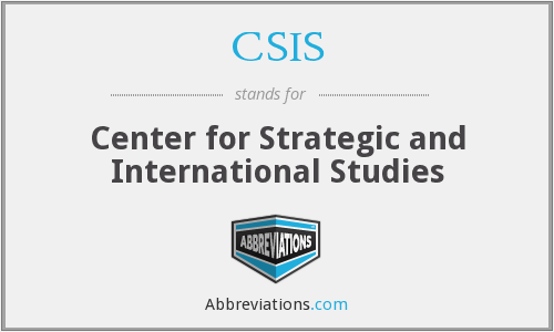 CSIS - Center for Strategic and International Studies