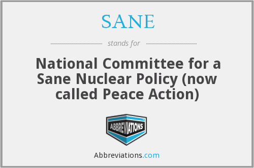 SANE - National Committee for a Sane Nuclear Policy (now called Peace Action)