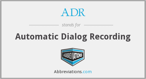 ADR - Automatic Dialog Recording