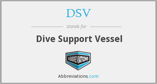 DSV - Dive Support Vessel